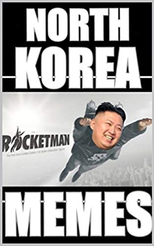 Memes: North Korea Collection Of Memes Funny NK MEMES Book Mad Kim Would Even Laugh LoL Funny Memes Books