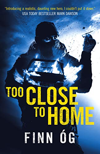 Too Close to Home: One man, his daughter, vengeance and the sea.