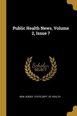Public Health News, Volume 2, Issue 7
