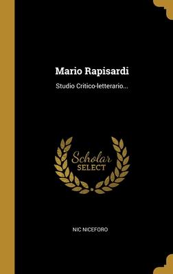 Mario Rapisardi: Studio Critico-letterario...