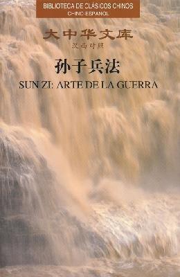 Sunzi: Arte De La Guerra - Biblioteca De Clasicos Chinos Chino-Espanol
