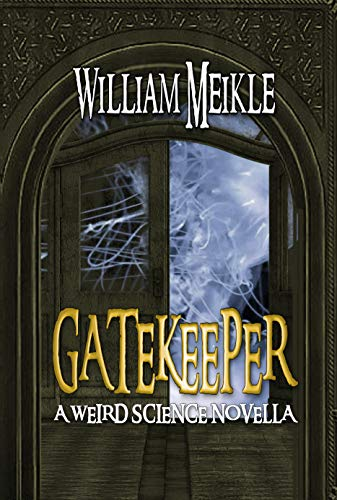 Gatekeeper: A Lovecraftian Weird Science Novella