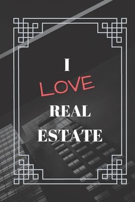 Real Estate notebook: i love real estate for Real Estate Professionals withe real estate Design