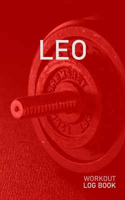 Leo: Blank Daily Health Fitness Workout Log Book - Track Exercise Type, Sets, Reps, Weight, Cardio, Calories, Distance & Time - Record Stretches Warmup Cooldown & Water Intake - Personalized First Name Initial L Red Dumbbell Cover