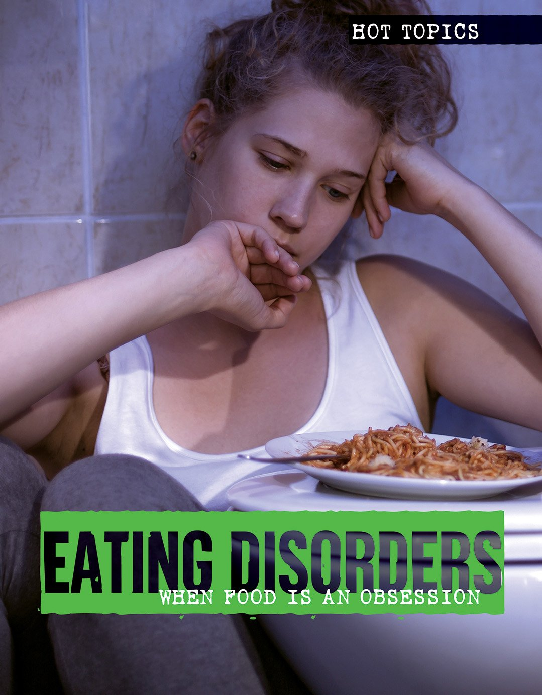Eating Disorders: When Food Is an Obsession