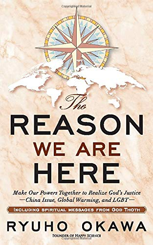 The Reason We Are Here: Make Our Powers Together to Realize God's Justice -China Issue, Global Warming, and LGBT-