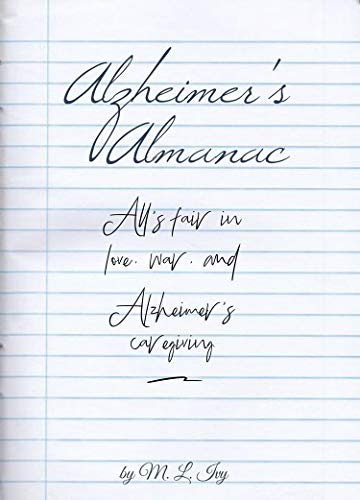 Alzheimer's Almanac: All's fair in love, war, and Alzheimer's caregiving