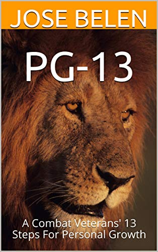 PG-13: A Combat Veterans' 13 Steps For Personal Growth