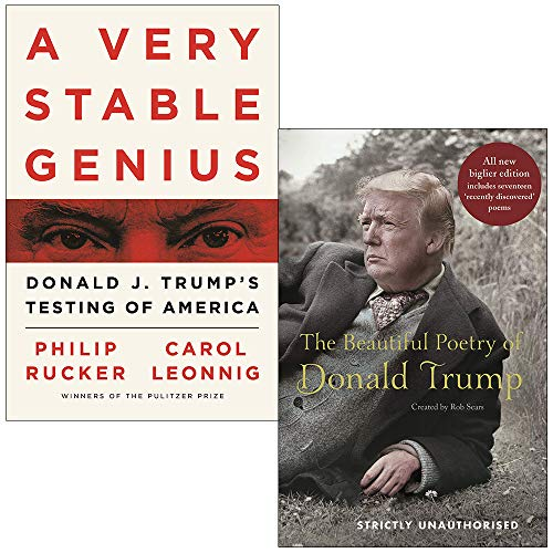 A Very Stable Genius: Donald J. Trump's Testing of America & The Beautiful Poetry of Donald Trump 2 Books Collection Set