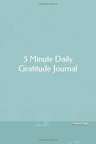 5 Minute Daily Gratitude Journal: 52 Weeks Daily Gratitude Journal For Happiness and Prosperity.| Life Planner| Spending 5 minutes for Gratitude every day Helps attracting abundance and Peace in Life