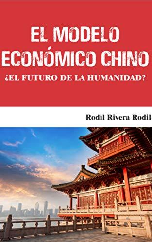 El Modelo Económico Chino: ¿El futuro de la humanidad?