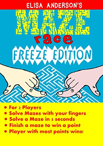 Maze Race (Freeze Edition) - Maze Books for Kids aged 3-5 6-8 8-10 - A Game Book for kids from ages 4-8 9-12: Great Activity Book for kids aged 4-8 years of age