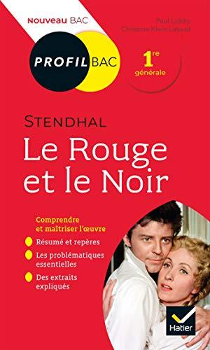 Profil - Stendhal, Le Rouge et le Noir : toutes les clés d analyse pour le bac (programme de français 1re 2019-2020) (Profil Bac)