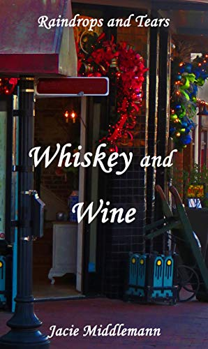 Whiskey and Wine (Raindrops and Tears Book 2)