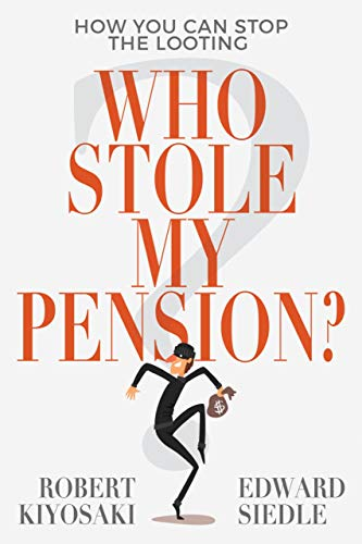 Who Stole My Pension?: How You Can Stop the Looting