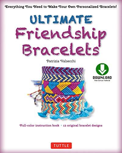 Ultimate Friendship Bracelets Ebook: Make 12 Easy Bracelets Step-by-Step