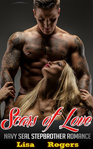 Scars of Love: Navy Seal Stepbrother Romance
