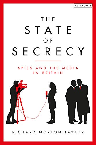 The State of Secrecy: Spies and the Media in Britain
