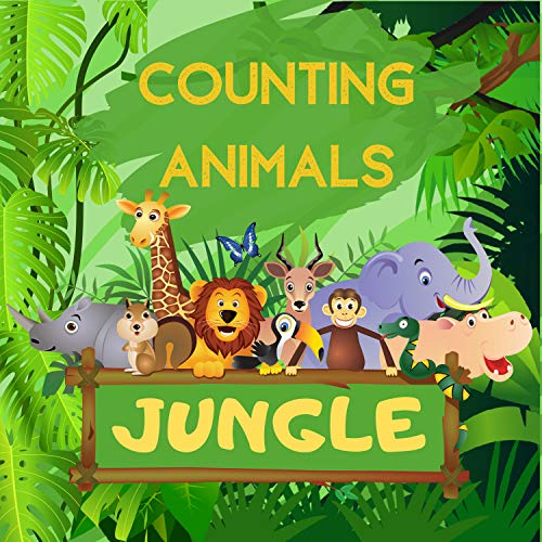 Counting Animals Jungle: Explore The Jungle, Guessing Game Book For Preschoolers, Kids 2-5 Year Old - Activity Fun Puzzles, Find Animals And Learn Numbers