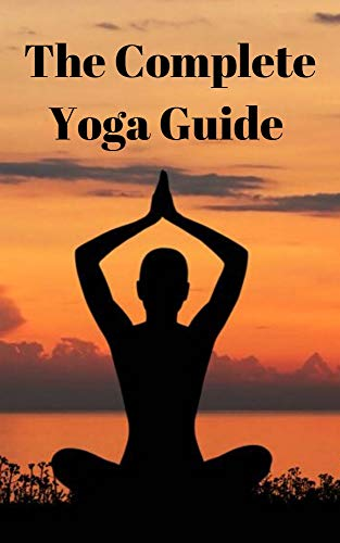 The Complete Yoga Guide for Beginners and advanced: Understand the Physiology and Anatomy to Perfect Your Practice for Integrating Themes, Ideas, and Inspiration