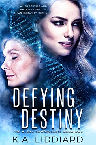 Defying Destiny (The Alexa Chronicles Book 1)