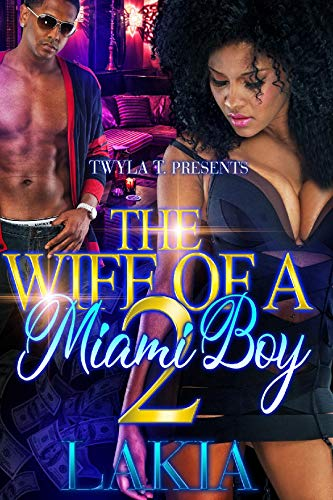 The Wife Of A Miami Boy 2: A Hood Love Story: The Finale
