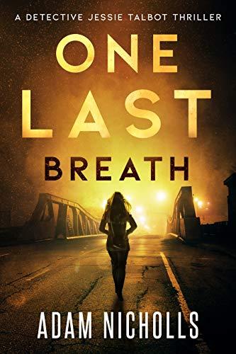 One Last Breath (Detective Jessie Talbot #1)