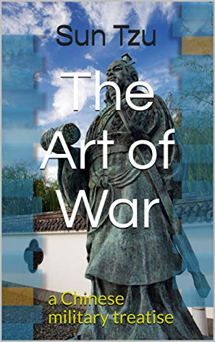 The Art of War: a Chinese military treatise