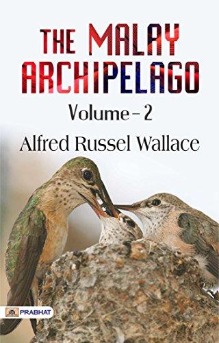 The Malay Archipelago; Volume 2