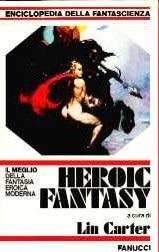 Enciclopedia della Fantascienza, vol. 4. Heroic Fantasy. Il meglio della fantasia eroica moderna,