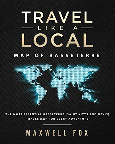 Travel Like a Local - Map of Basseterre: The Most Essential Basseterre (Saint Kitts and Nevis) Travel Map for Every Adventure