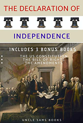 Declaration of Independence: with 3 Bonus Books: U.S. Constitution, Bill of Rights and Amendments (Annotated)
