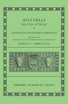 Aulus Gellius: Attic Nights, Books 11-20 (Auli Gelli Noctes Atticae: Libri XI-XX)