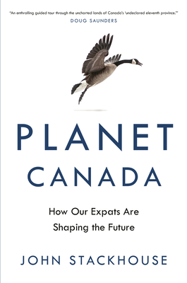 Planet Canada: How Our Expats Are Shaping the Future