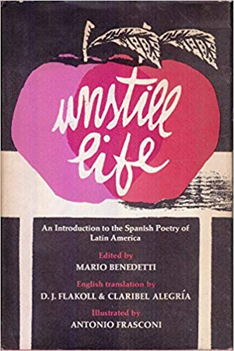 Unstill Life: An Introduction to the Spanish Poetry of Latin America.