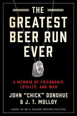 The Greatest Beer Run Ever: A Memoir of Friendship, Loyalty, and War