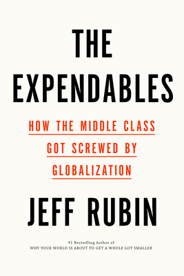 The Expendables: How the Middle Class Got Screwed by Globalization