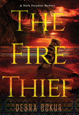 The Fire Thief (Dark Paradise Mystery #1)