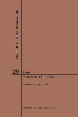 Code of Federal Regulations Title 29, Labor, Parts 1900-1910(1900 to 1910. 999), 2019