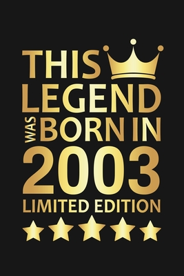 This Legend Was Born In 2003 Limited Edition: Happy 17th Birthday 17 Year Old Birthday Gift
