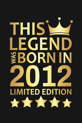 This Legend Was Born In 2012 Limited Edition: Happy 8th Birthday 8 Year Old Birthday Gift