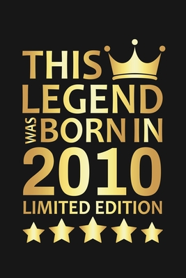 This Legend Was Born In 2010 Limited Edition: Happy 10th Birthday 10 Year Old Birthday Gift