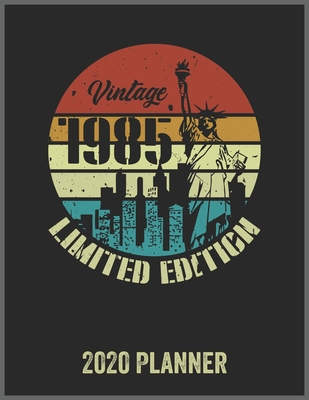Vintage 1985 Limited Edition 2020 Planner: Daily Weekly Planner with Monthly quick-view/over view with 2020 Planner