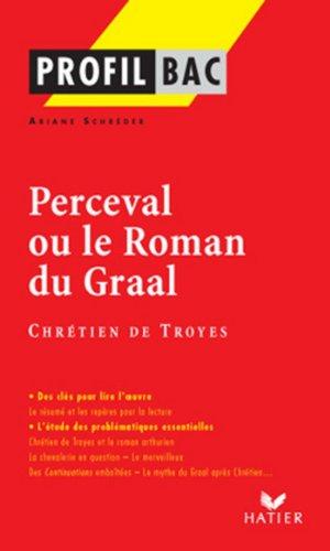 Profil - Chétien de Troyes : Perceval : Analyse littéraire de l'oeuvre