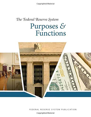 The Federal Reserve System Purposes & Functions: Tenth Edition, October 2016