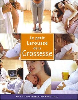 Le Petit Larousse De La Grossesse