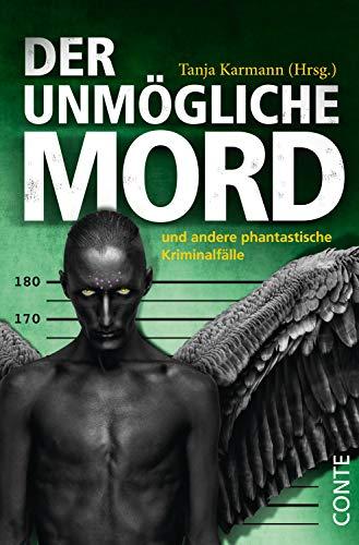 Der unmögliche Mord: und andere phantastische Kriminalfälle
