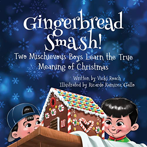 Gingerbread Smash!: Two Mischievous Boys Learn the True Meaning of Christmas