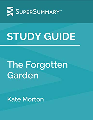 Study Guide: The Forgotten Garden by Kate Morton