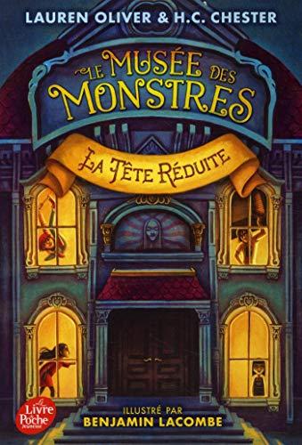 Le Musée des Monstres - Tome 1: La tête réduite (Le musée des monstres (1))